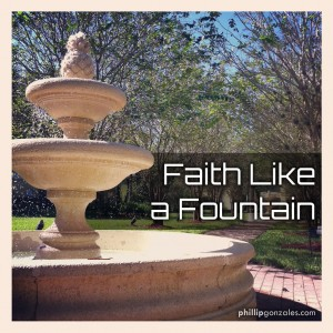 Faith Like a Fountain