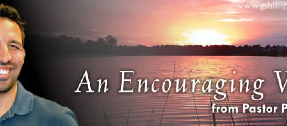 An Encouraging Word from Pastor Phillip (SM)